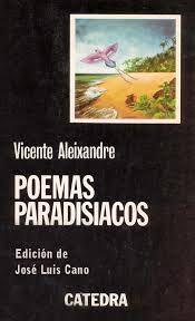 Vicente Aleixandre. Poemas paradisiacos