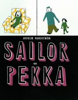 """LUS 11-12 """"Sailor og Pekka"""" av Jockum Nordström"""