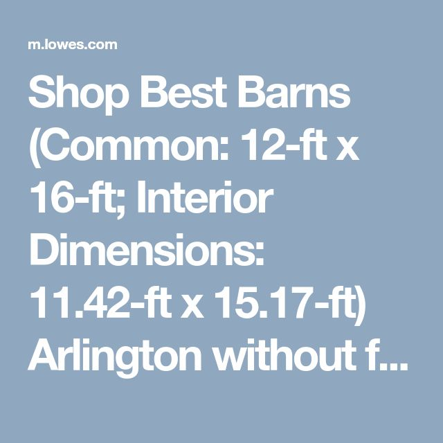 Shop Best Barns (Common: 12-ft x 16-ft; Interior Dimensions: 11.42-ft x 15.17-ft) Arlington without floor Gable Engineered Storage Shed (Installation Not Included) at Lowes.com
