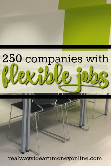 Looking to work for a company offering flexible jobs? Here's a list of 250 companies with the most flexible positions.