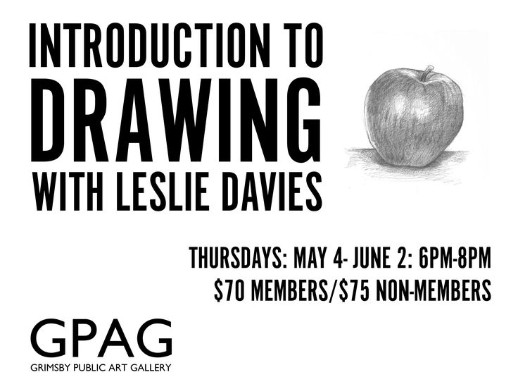 INTRODUCTION TO DRAWING With Leslie Davies Thursdays: May 4-June 22 (No Session May 11 or June 8) 6pm-8pm 6 sessions $70 Members/$75 Non-Members   This course will introduce students to basic drawing, perspective, and sketching techniques using various media, to depict a variety of subjects   **Material List to be provided upon  registration.