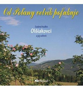 Od Poľany vetrík pofukuje - Olšiakovci Kolekcia ľudových piesní z Podpoľania a Novohradu. Ľudová hudba Olšiakovci a jej sólisti.