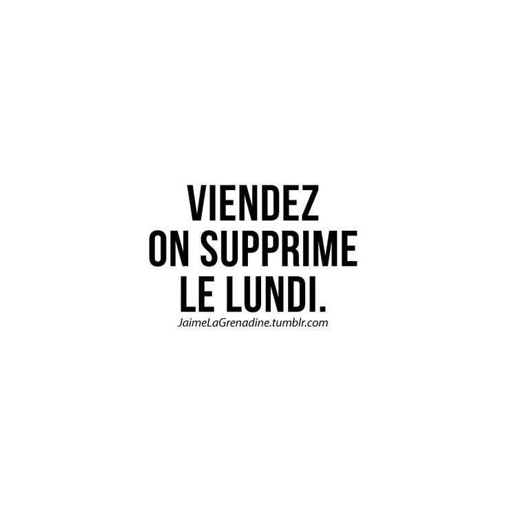 Viendez on supprime le lundi - #JaimeLaGrenadine #citation #lundi #monday