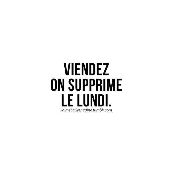 Viendez on supprime le lundi - #JaimeLaGrenadine #citation #lundi #monday