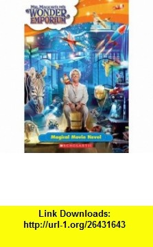 Mr. Magoriums Wonder Emporium Magical Movie Novel (9780439912501) Suzanne Weyn , ISBN-10: 0439912504  , ISBN-13: 978-0439912501 ,  , tutorials , pdf , ebook , torrent , downloads , rapidshare , filesonic , hotfile , megaupload , fileserve