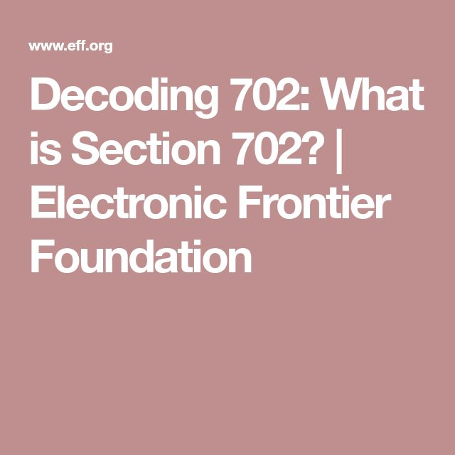 Decoding 702: What is Section 702? | Electronic Frontier Foundation