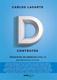 Contratos / Carlos Lasarte, catedrático de la Universidad Nacional de Educación a Distancia (Madrid), vocal permanente de la Comisión General de Codificación, presidente del Instituto de Desarrollo y Análisis del Derecho de Familia en España (IDADFE)