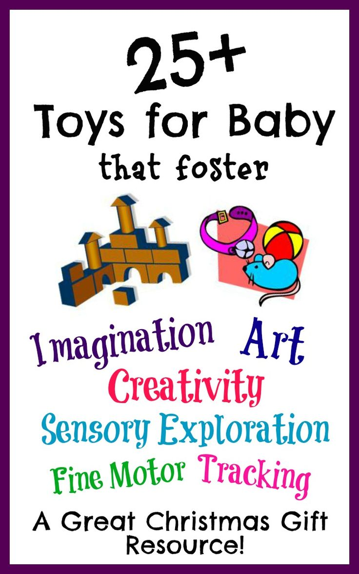 25+ Baby Toys fantastic for fostering the imagination, creativity, & Exploration!  A great Christmas resource for parents with babies!