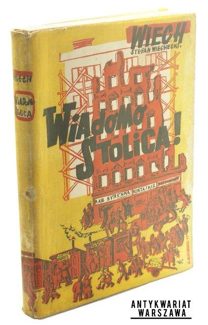 Wiechecki Stefan (Wiech), Wiadomo - stolica !, Projekt obwoluty, Cz. Wielhorski, Katowice 1946, Awir