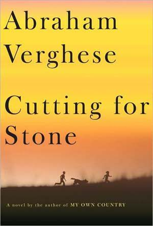 'Cutting for Stone' by Abraham Verghese: Cutting for Stone by Abraham Verghese