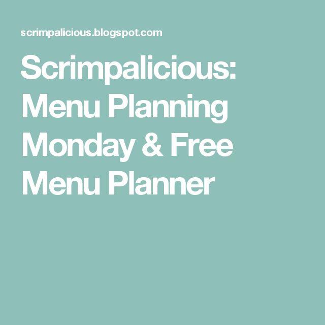 Scrimpalicious: Menu Planning Monday & Free Menu Planner