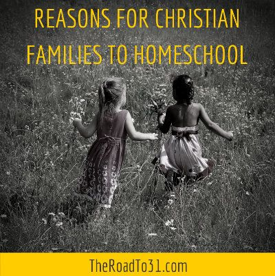 Reasons for Christian families to Homeschool - Guest Post at TheRoadto31.com #homeschooling #homeeducation #christianeducation