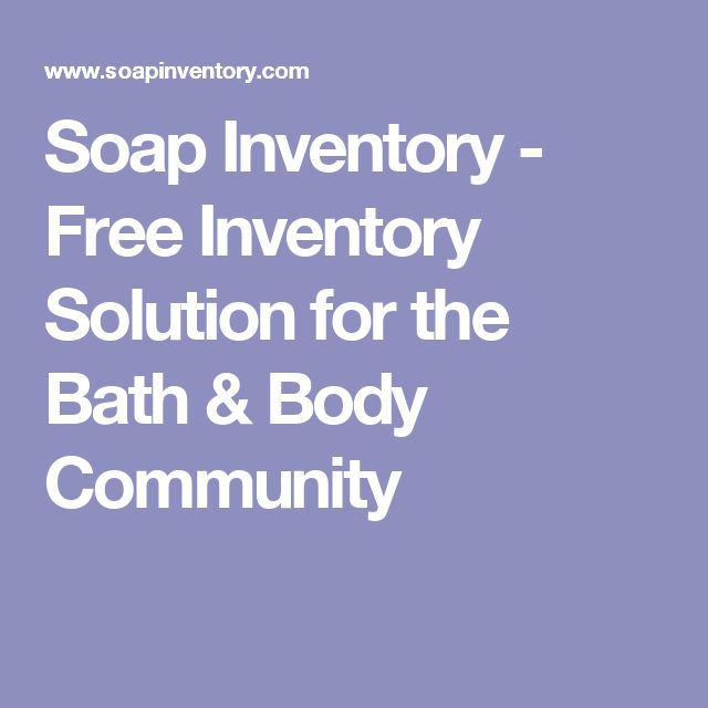 Soap Inventory - Free Inventory Solution for the Bath & Body Community