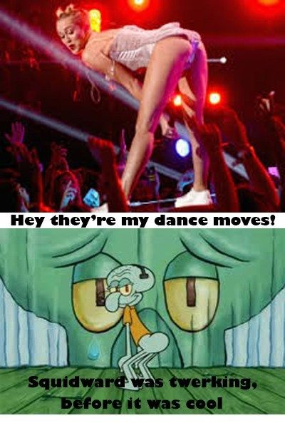 Hipster Squidward!!! Twerking Before it Was Cool  If I see her ugly giggly butt ONE more time! SKANK. Beware Mom's
