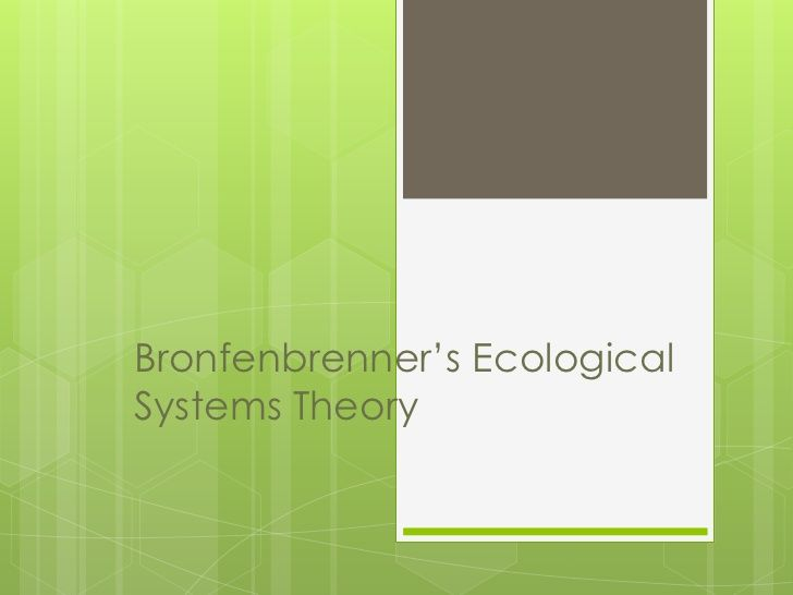 the concept and importance of the bronfenbrenner theory Bronfenbrenner's theory defines complex bronfenbrenner's ecological systems theory focuses on the quality and importance of parent's roles in their.