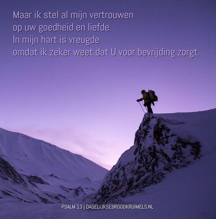 Maar ik stel al mijn vertrouwen op Uw goedheid en liefde. In mijn hart is vreugde omdat ik zeker weet dat U voor bevrijding zorgt. Ik wil een loflied voor de HERE zingen, want Hij helpt mij altijd. Psalm 13:6  #Betrouwbaarheid, #Heer, #Hoop  https://www.dagelijksebroodkruimels.nl/psalm-13-6/