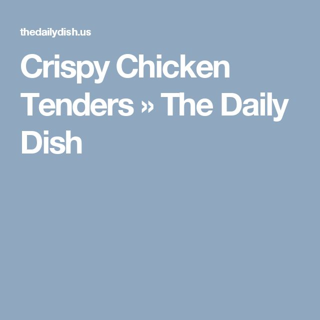 Crispy Chicken Tenders » The Daily Dish