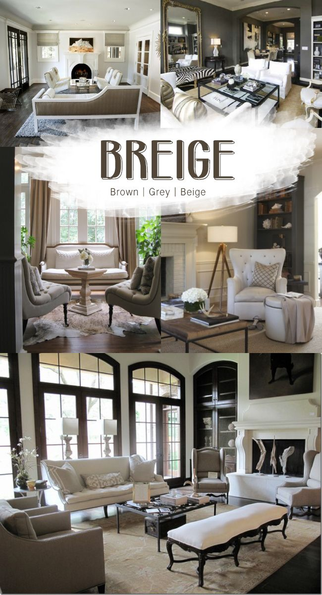 BREIGE - brown, grey and beige. @Shannon Burleson love these for the furniture and then add pops of color to match the seasons.
