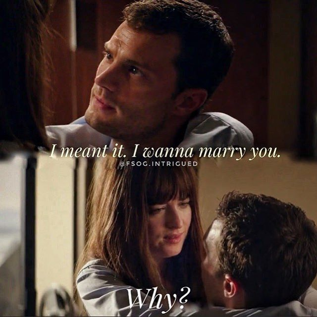 """Because I want to spend every second of the rest of my life with you."" - Fifty Shades Darker"