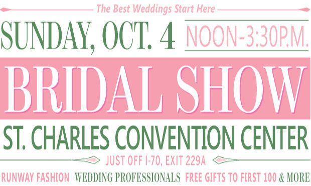 Join the fun on Sunday, Oct. 4, at the St. Charles Convention Center. the bridal show will be from noon to 3:30 p.m. and the runway fashion show will begin at 3:30 p.m.