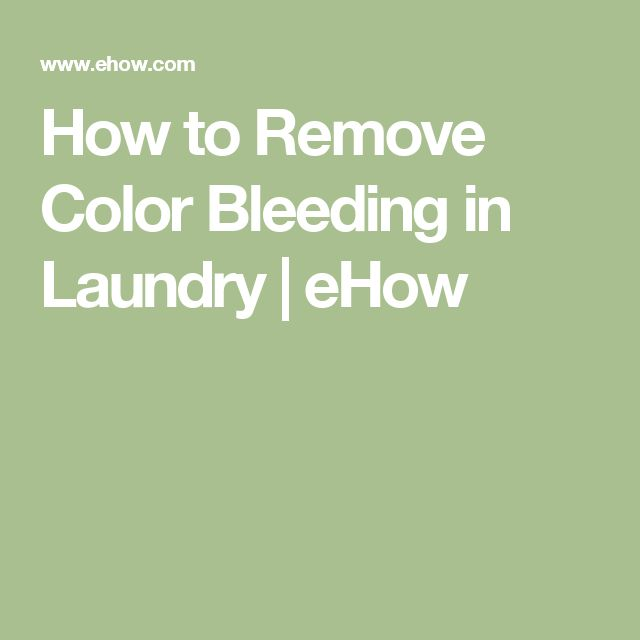 How to Remove Color Bleeding in Laundry | eHow