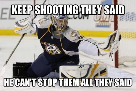 Pekka Rinne..I'm a Hawks girl for life but this man is a hell of a goalie