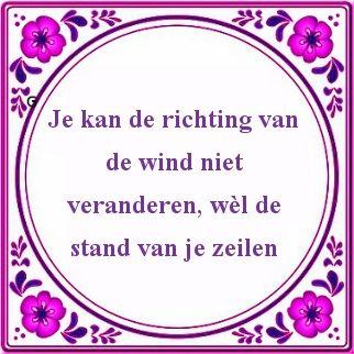 Je kan de richting van de wind niet veranderen, wél de stand van je zeilen