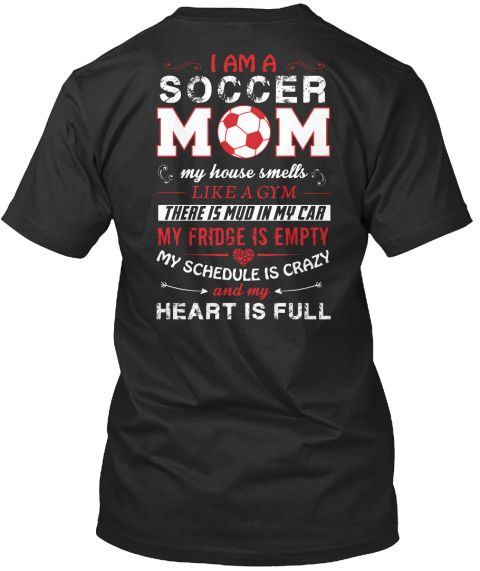 "I'm a Soccer Mom (Shirt | Hoodie | Vneck) My house smells like a gym there is mud in my car my fridge is empty, my schedule is crazy and my heart is full.***HOW TO ORDER? 1. Select style and color 2. Click ""Reserve it Now"" 3. Select size and quantity 4. Enter shipping and billing information 5. Done! Simple as that! ~~~>More Sport Shirt Another Themes (click on link below)  Lacrosse   Science   Autism   Family   Fising"