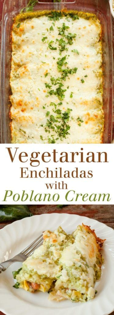 Vegetarian Enchiladas with Poblano Cream Sauce | theliveinkitchen.com The Live-I…