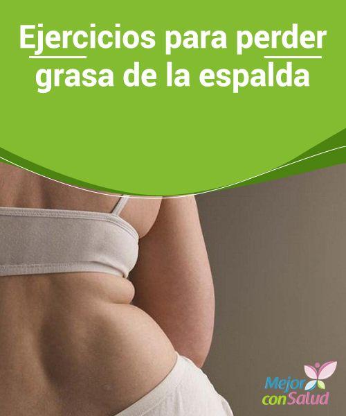 Ejercicios para perder grasa de la espalda Al hacer pesas trabajaremos nuestra masa muscular, activaremos el metabolismo y eliminaremos grasa. No hace falta levantar una tonelada. Podemos empezar con pocos kilos