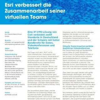 Case study Eine IP-VPN-Lösung von Colt verbindet zwölf Standorte in Deutschland und der Schweiz mit hoher Bandbreite für Daten, Videokonferenzen und Telefon. http://slidehot.com/resources/esri-deutschland-group-verbessert-durch-eine-ip-vpn-loesung-von-colt-die-zusammenarbeit-mit-seinen-virtuellen-teams.10097/