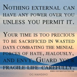 Life quotes, time quotes, advice quotes, Og Mandino Quotes, nothing external can have any power over you quotes