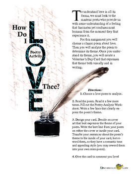How Do I Love Thee?: A Valentine's Day Poetry Activity. In this activity students will read and analyze selected love poems and then use their themes to create a Valentine's Day card for someone they love.