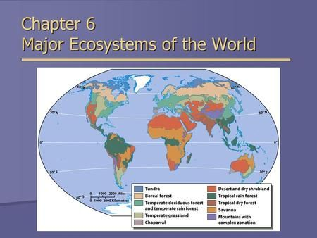 Chapter 6 Major Ecosystems of the World. Overview of Chapter 6  Earth's Major Biomes  Aquatic Ecosystems  Freshwater ecosystems  Estuaries  Marine.
