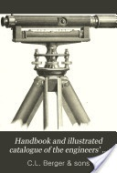 """Handbook and Illustrated Catalogue of the Engineers' and Surveyors' Instruments"" - C. L. Berger & Sons, 1884, 147"