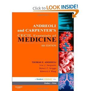Kindle: Andreoli and Carpenter's Cecil Essentials of Medicine: With STUDENT CONSULT Online Access, 8e (Cecil Medicine): Thomas E. Andreoli MD MACP FRCP(Edin), Ivor Benjamin MD FACC FAHA, Robert C. Griggs MD FACP FAAN, Edward J Wing MD, J. Gregory Fitz MD: 9781416061090: Amazon.com: Books