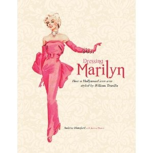 Dressing Marilyn: How a Hollywood Icon Was Styled by William Travilla (Applause, $29.99), by Andrew Hansford and Karen Homer: Marilyn Monroe, Dresses Marilyn, Karen O'Neil, Andrew Hansford, Style, Books Worth, Williams Travilla, Hollywood Icons, Books Review