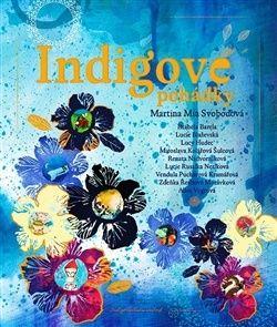 Imaginativní soubor devíti pohádek ilustrovaných devíti výtvarníky. Indigové pohádky oslavují lidskou kreativitu, svobodu, individualitu i víru v celek a...