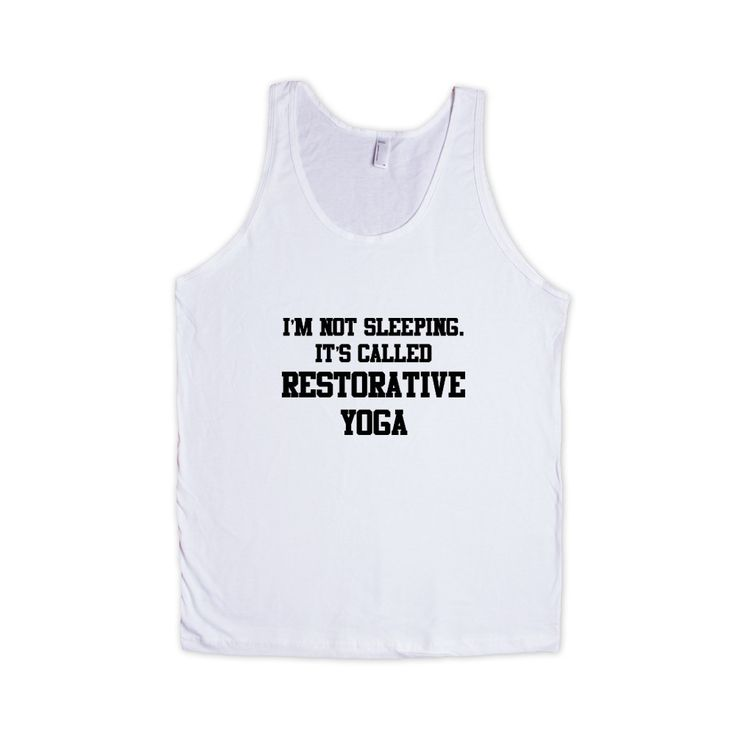 I'm Not Sleeping It's Called Restorative Yoga Sleep Lazy Exercise Stretching Stretch Fit Working Out Workout SGAL5 Men's Tank