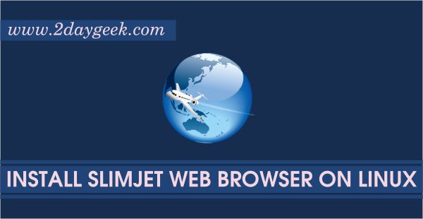 2daygeek.com Linux Tips, Tricks & News Today ! – Through on this article you will get idea to Install Slimjet Web Browser on RHEL, CentOS, Ubuntu, Mint, Debian, Fedora, Mageia, Manjaro, Archi & openSUSE