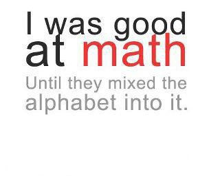 I was good at math until...