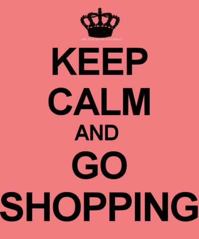 ...go shopping: Keep Calm Quotes, Retail Therapy, Shops, Fashionquot, Keepcalm, Fashion Quotes, Shopping, Stress Relievers, Mottos