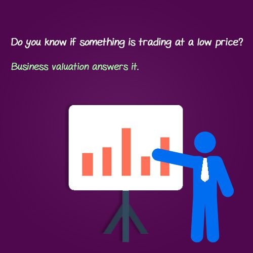 Do you know if something is trading at a low price? This is where business valuation comes to rescue.