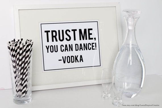 """Trust Me, You Can Dance! -Vodka"" funny wedding or event printable sign by Laura Drayton Creative."