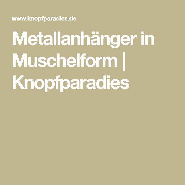 Metallanhänger in Muschelform  | Knopfparadies