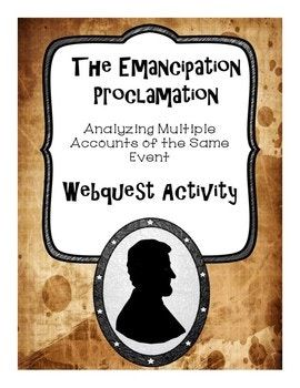 CCSS.RI.5.6 This is a webquest activity that has students analyze five different accounts of the Emancipation Proclamation, and find similarities and differences among the accounts. The accounts of this event are in a variety of formats, from multiple sources (video, articles, and National Archive document).