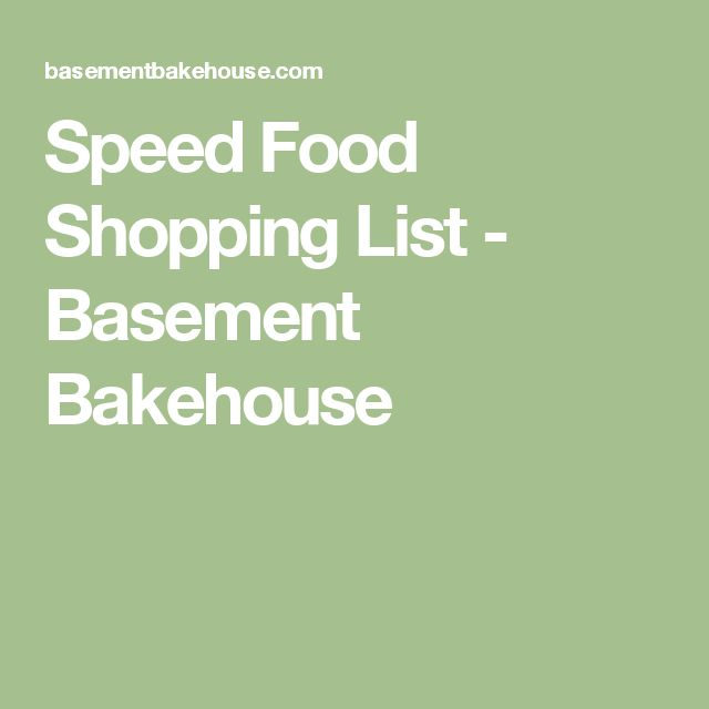 Speed Food Shopping List - Basement Bakehouse