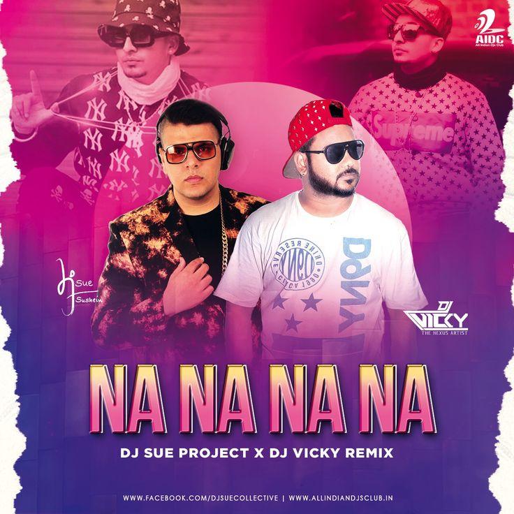 Na Na Na Na Remix J Star Dj Sue Collective Project X Dj Vicky J Star Remix Dj