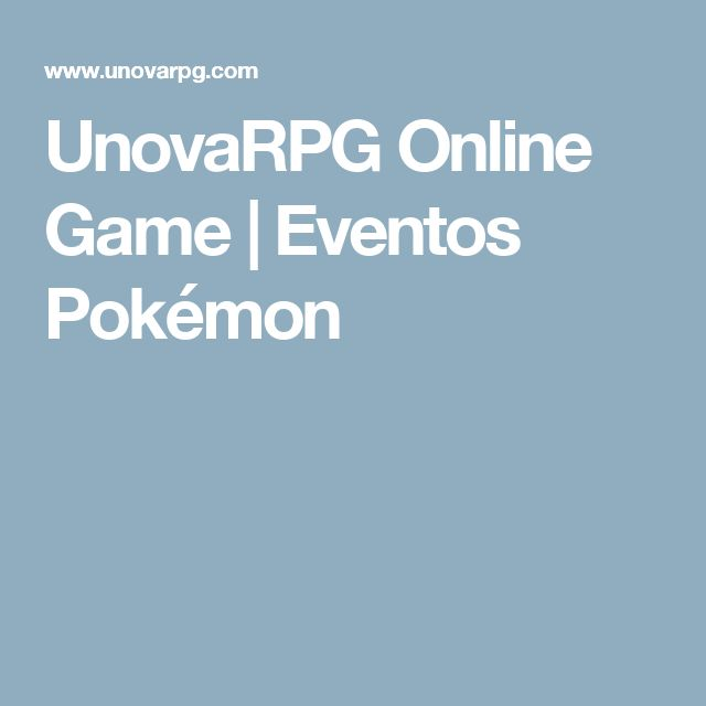 UnovaRPG Online Game | Eventos Pokémon