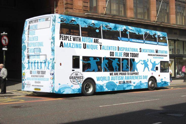 WORLD AUTISM AWARENESS DAY 2016 - Full bus advertising display for World Autism Awareness Day 2016.